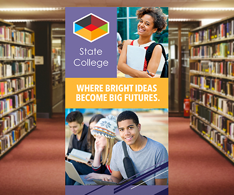 """A large pull-up banner for State College saying """"where bright future ideas become big futures."""" An image of students reading on the bottom and an image of a black female student holding a notebook smiling at the camera on top."""""""